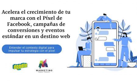 Acelera el crecimiento de tu marca con el Píxel de Facebook, campañas de conversiones y eventos estándar en un destino web