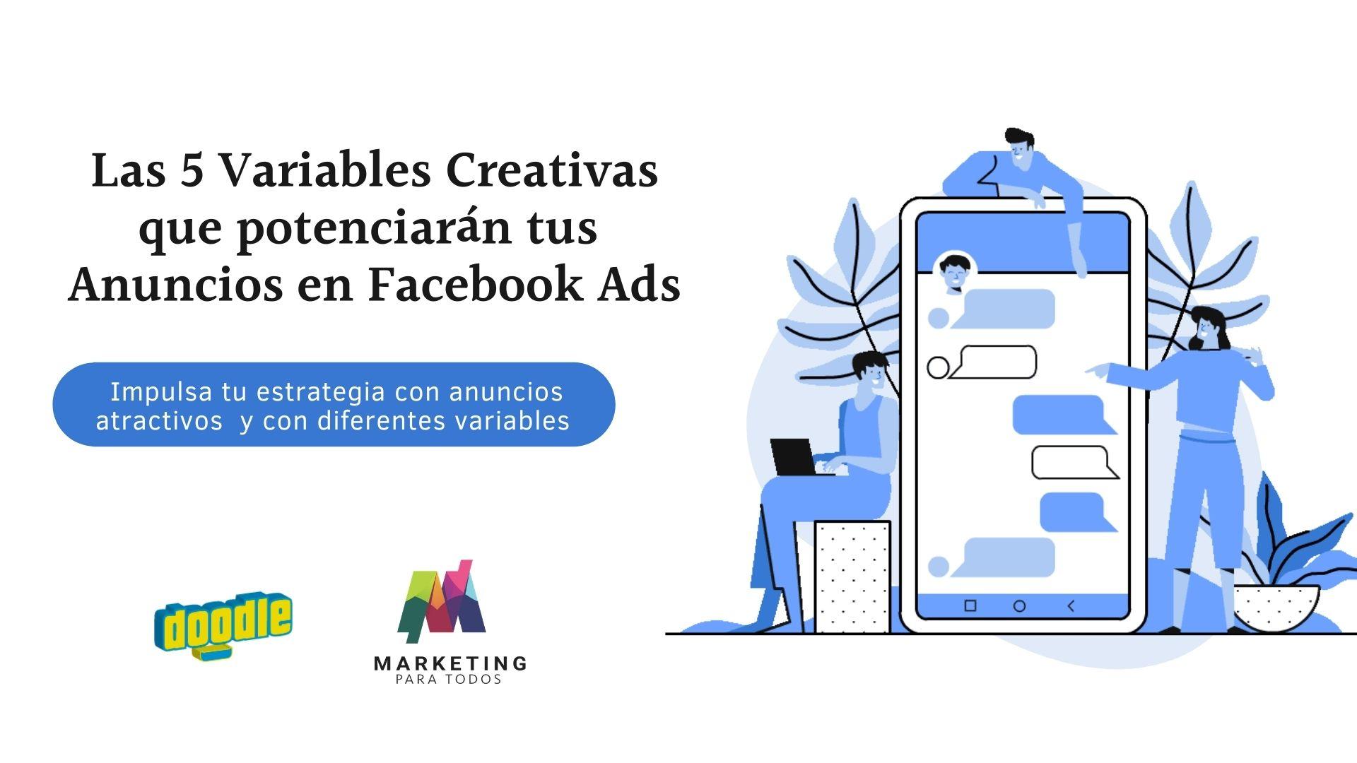 Las 5 Variables Creativas que potenciarán tus Anuncios en Facebook Ads (2)