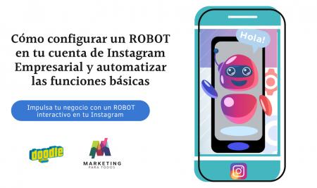 Cómo configurar un ROBOT en tu cuenta de Instagram Empresarial y automatizar las funciones