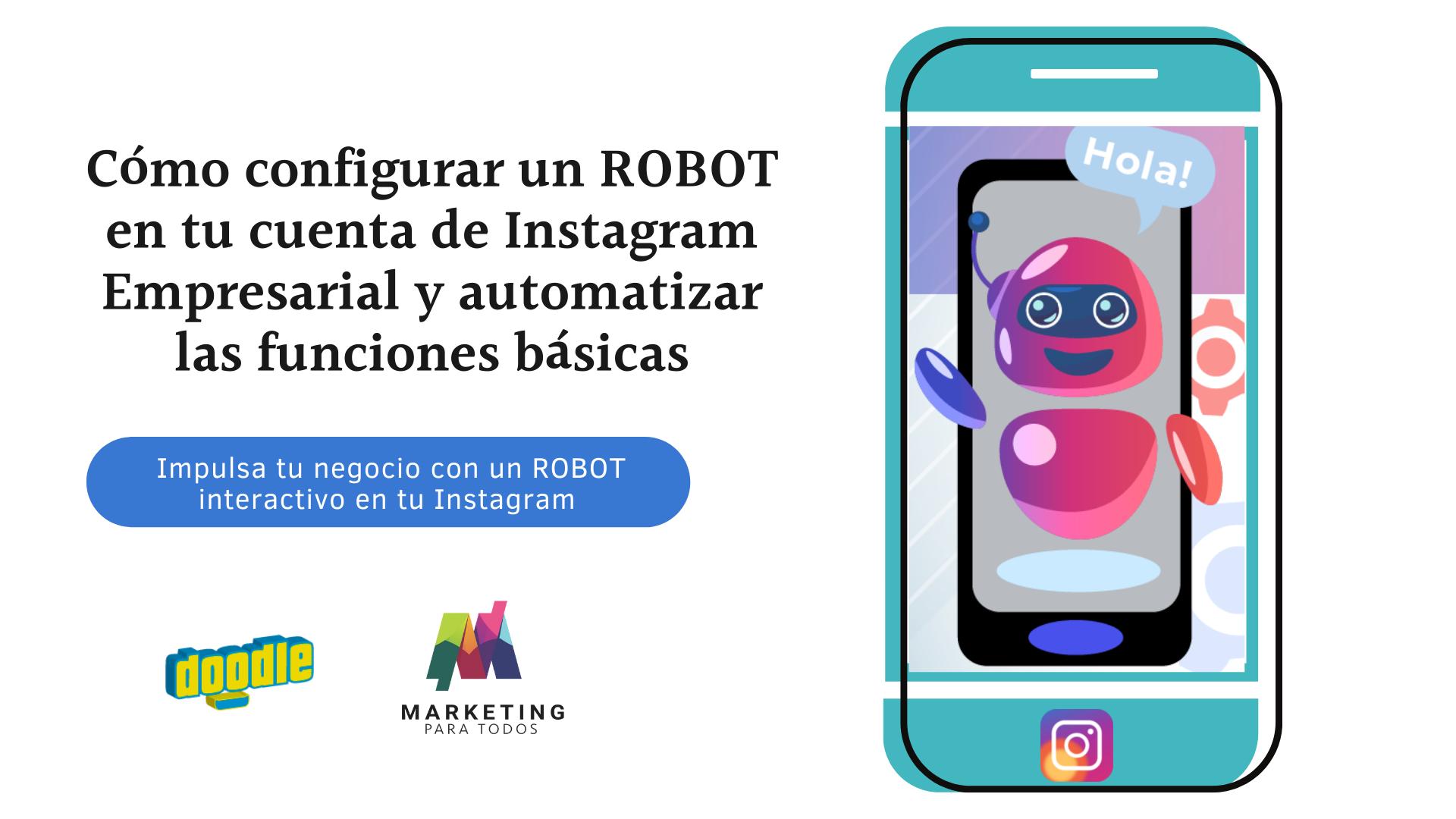 Cómo configurar un ROBOT en tu cuenta de Instagram Empresarial y automatizar las funciones básicas